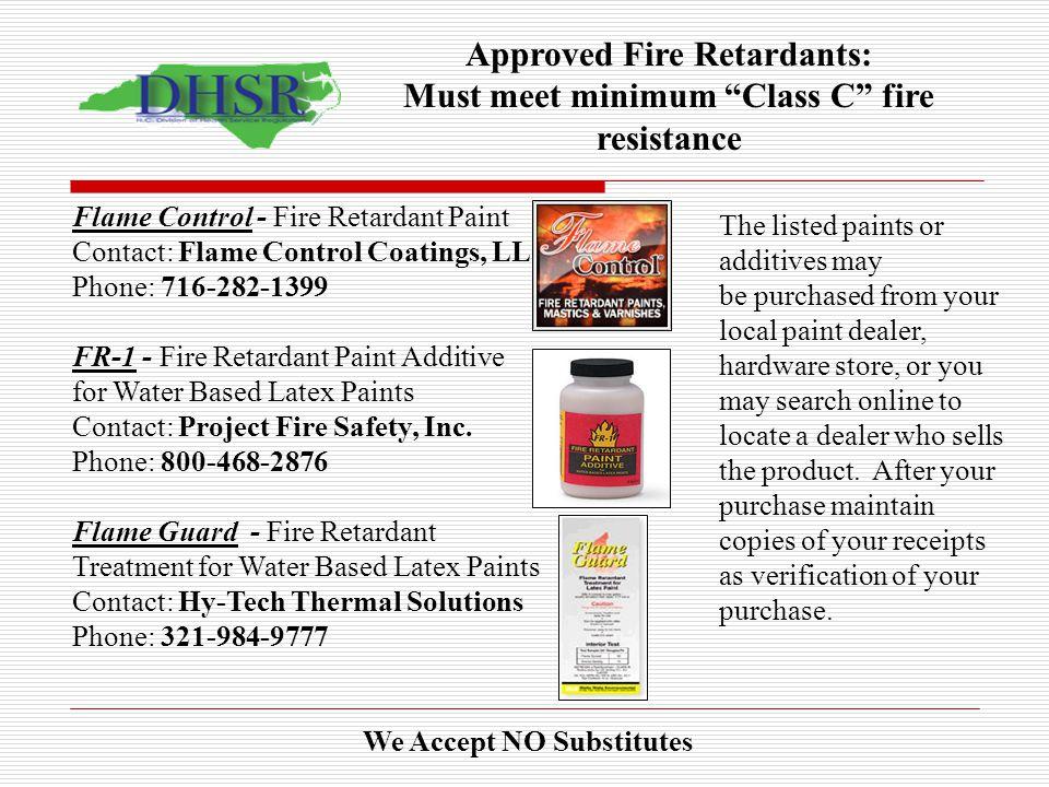 Approved Fire Retardants: Must meet minimum Class C fire resistance
