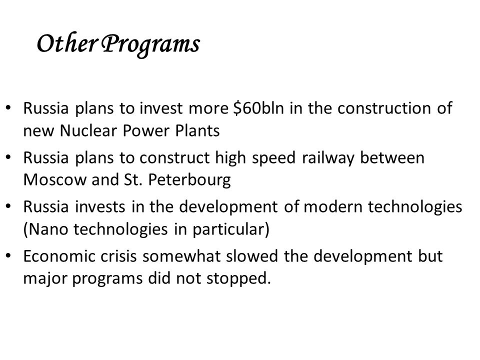 Other Programs Russia plans to invest more $60bln in the construction of new Nuclear Power Plants.