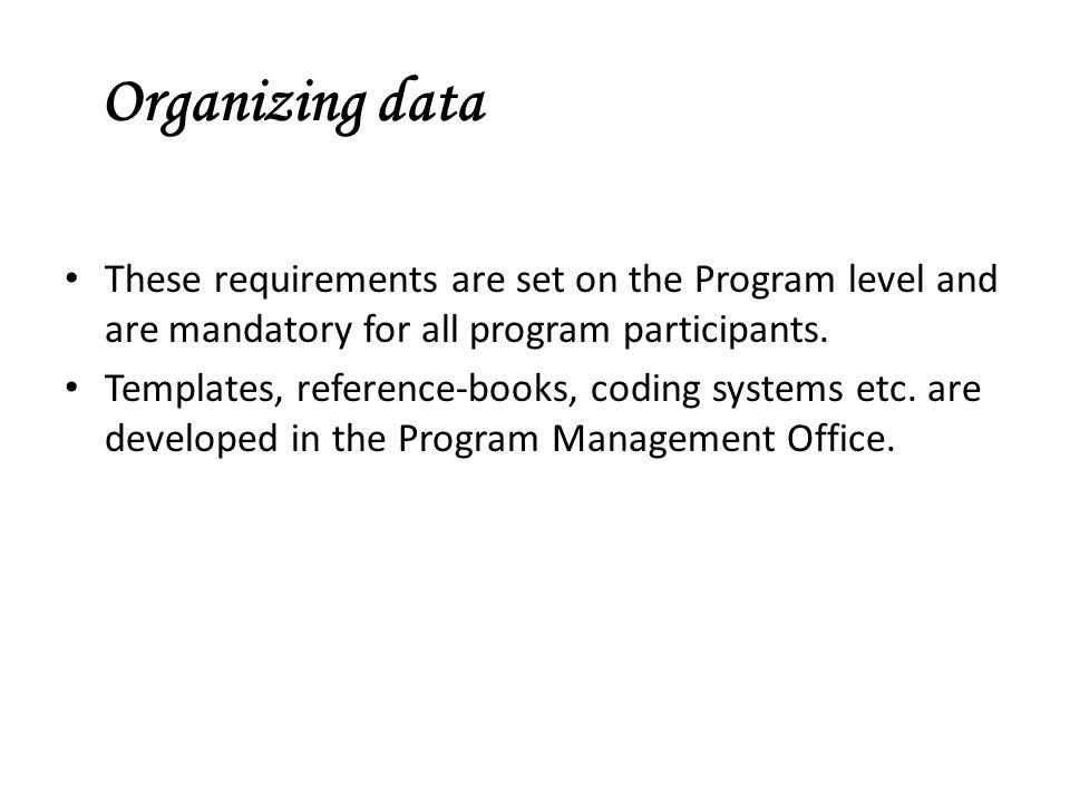 Organizing data These requirements are set on the Program level and are mandatory for all program participants.