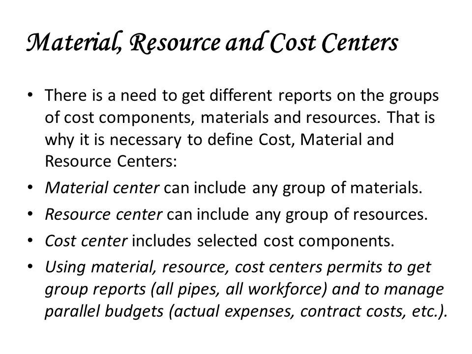 Material, Resource and Cost Centers