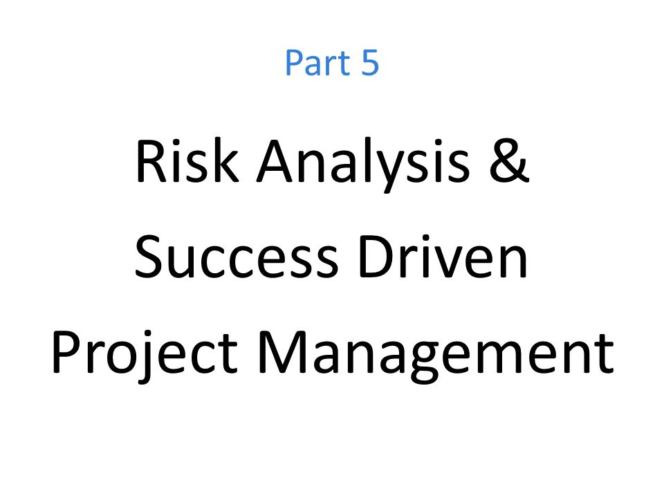Risk Analysis & Success Driven Project Management