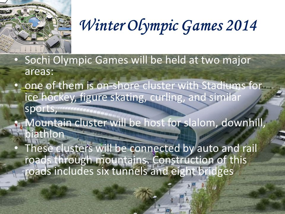 Winter Olympic Games 2014 Sochi Olympic Games will be held at two major areas: