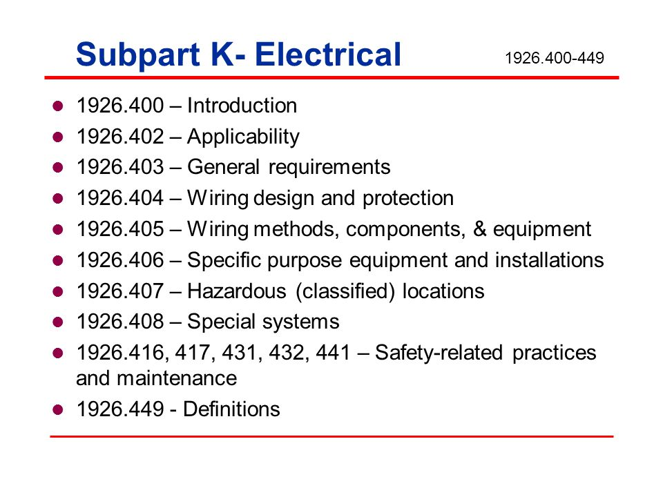 Subpart K- Electrical 1926.400 – Introduction 1926.402 – Applicability