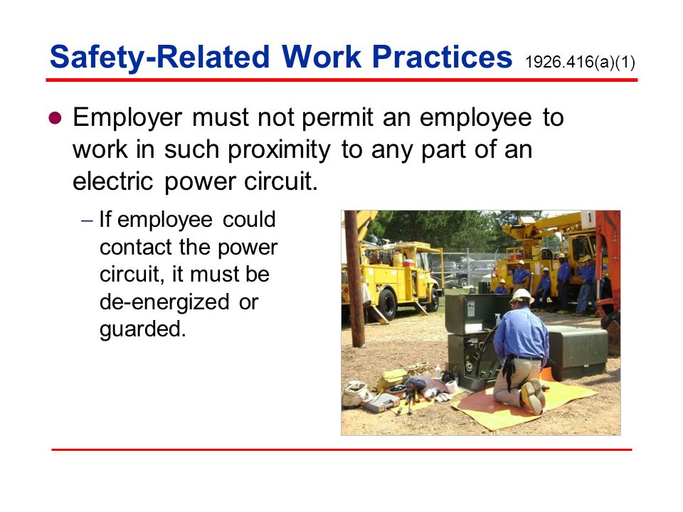 Safety-Related Work Practices 1926.416(a)(1)