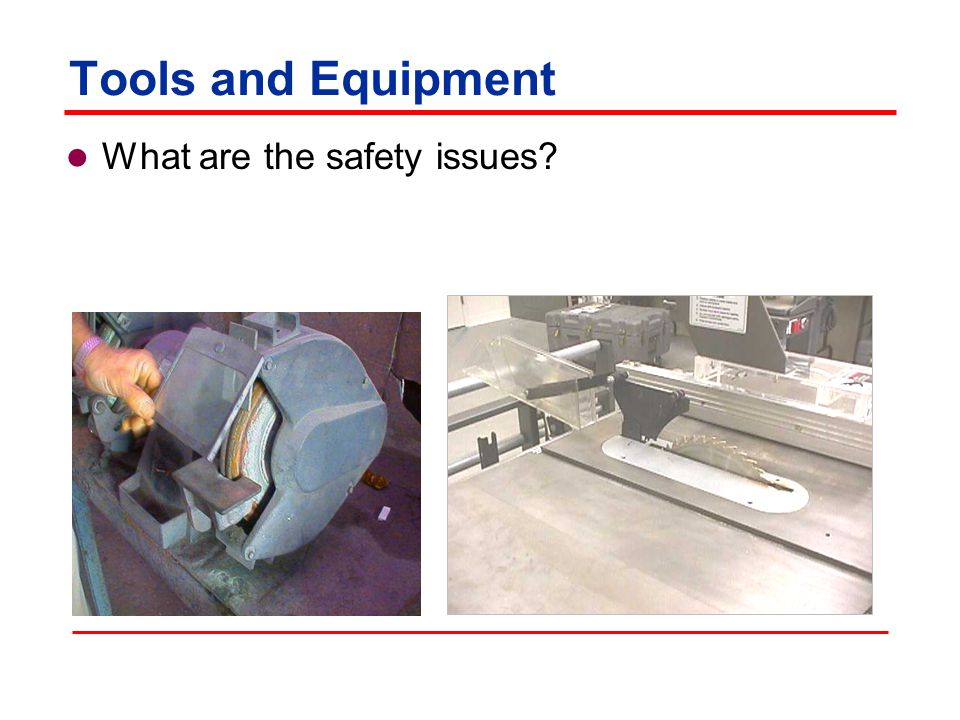 Tools and Equipment What are the safety issues Photos: OSHA.gov