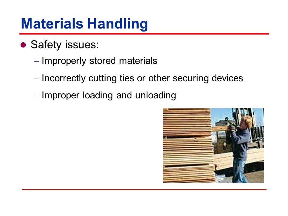 Materials Handling Safety issues: Improperly stored materials