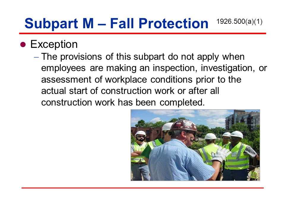 Subpart M – Fall Protection