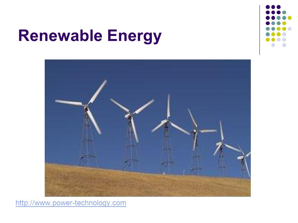Renewable Energy http://www.power-technology.com