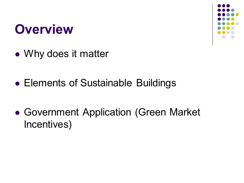 Overview Why does it matter Elements of Sustainable Buildings