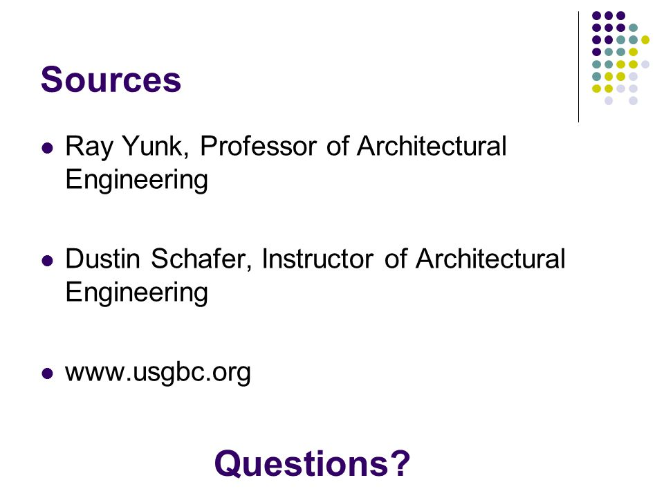 Sources Questions Ray Yunk, Professor of Architectural Engineering