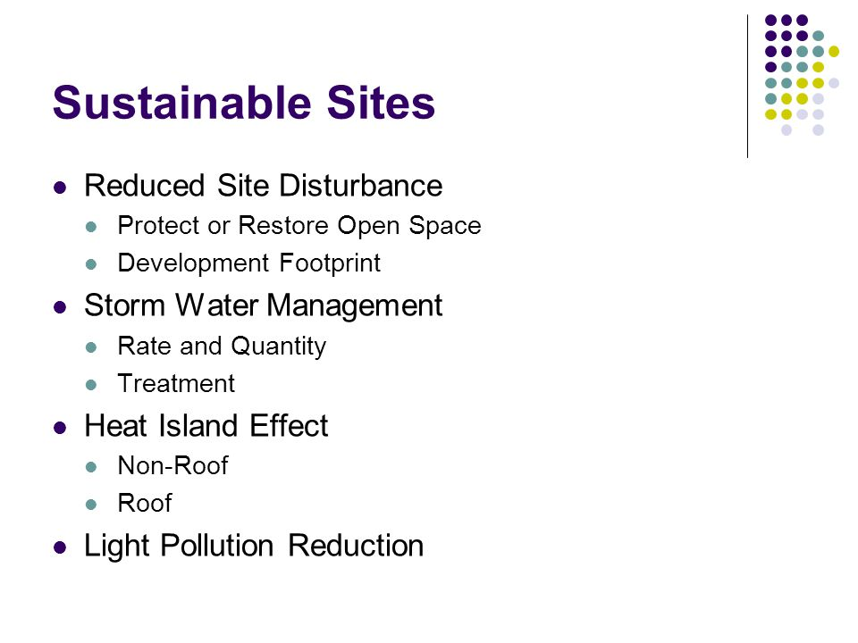 Sustainable Sites Reduced Site Disturbance Storm Water Management