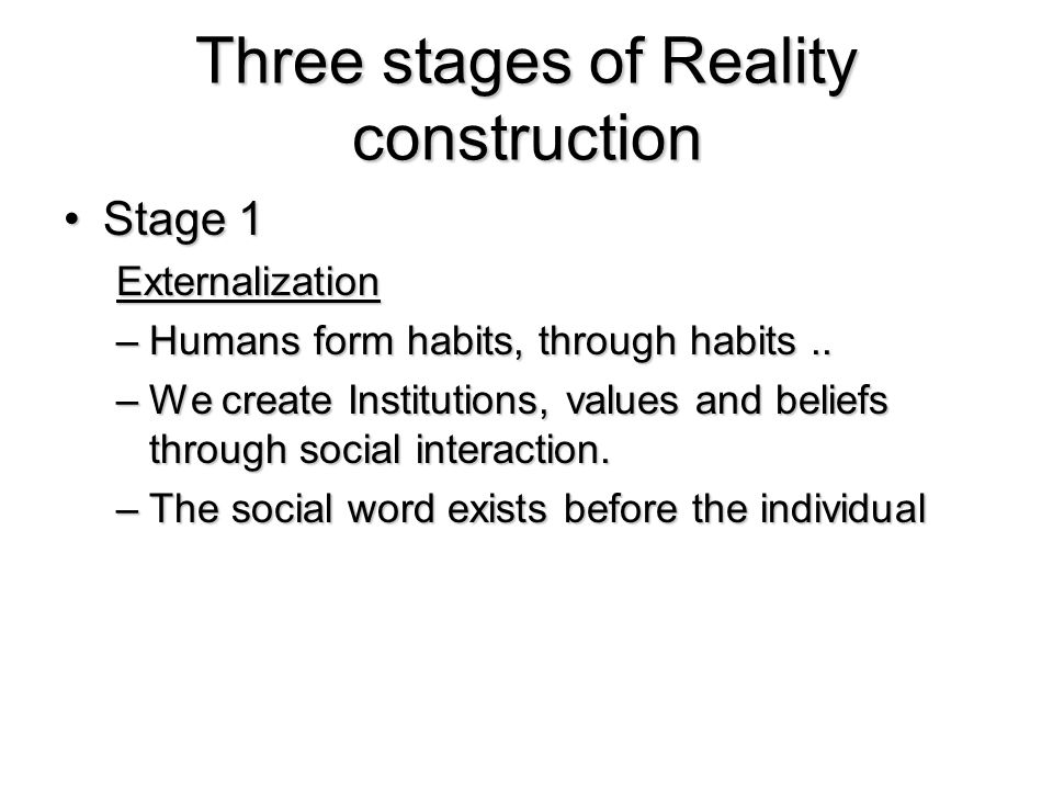 Three stages of Reality construction