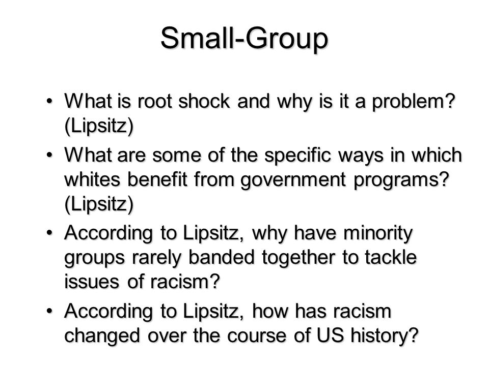 Small-Group What is root shock and why is it a problem (Lipsitz)