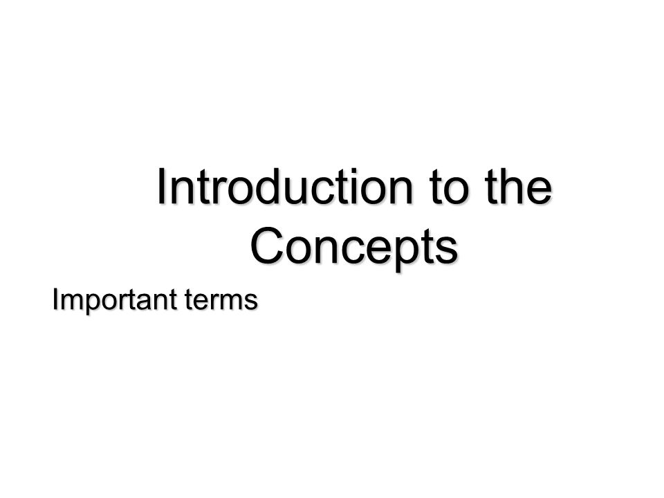 Introduction to the Concepts