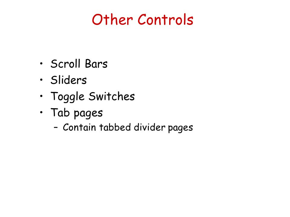 Other Controls Scroll Bars Sliders Toggle Switches Tab pages