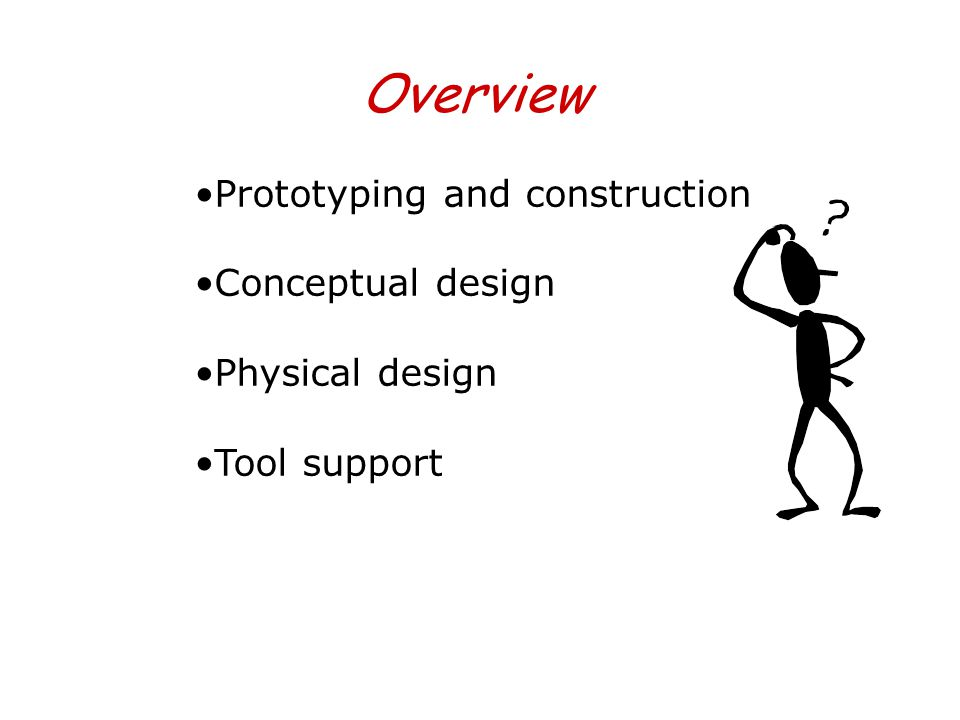 Overview Prototyping and construction Conceptual design