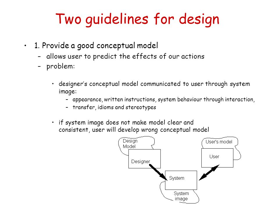 Two guidelines for design
