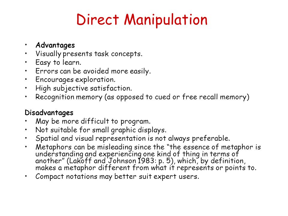 Direct Manipulation Advantages Visually presents task concepts.