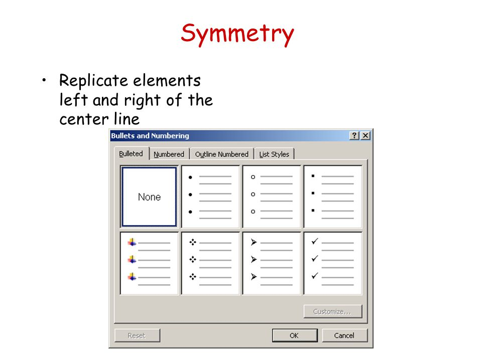 Symmetry Replicate elements left and right of the center line
