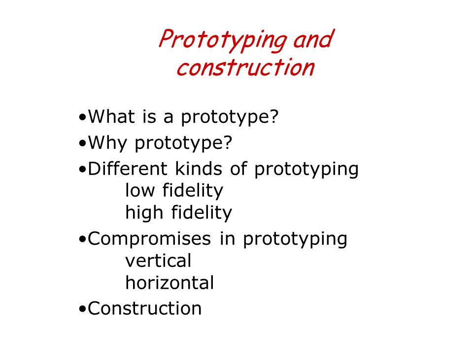Prototyping and construction