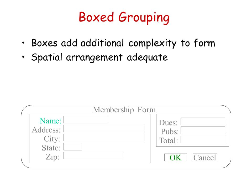 Boxed Grouping Boxes add additional complexity to form