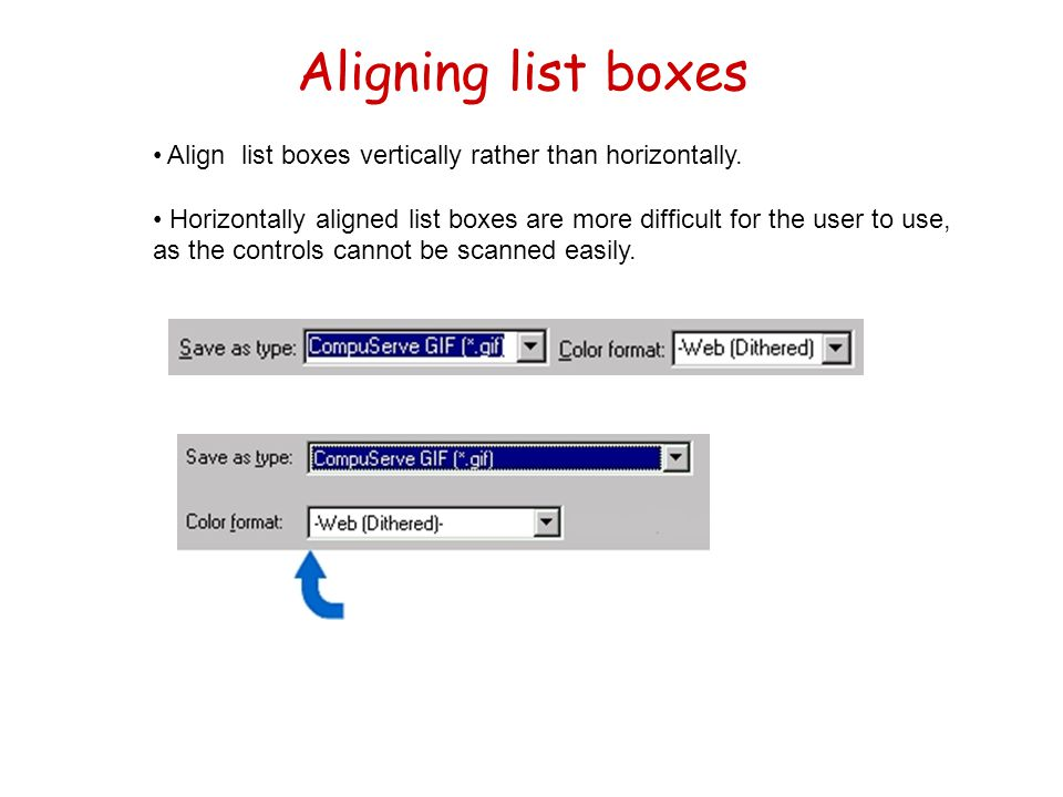 Aligning list boxes Align list boxes vertically rather than horizontally.
