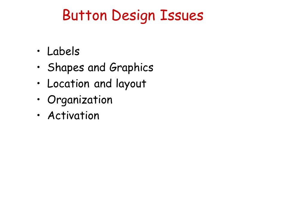 Button Design Issues Labels Shapes and Graphics Location and layout