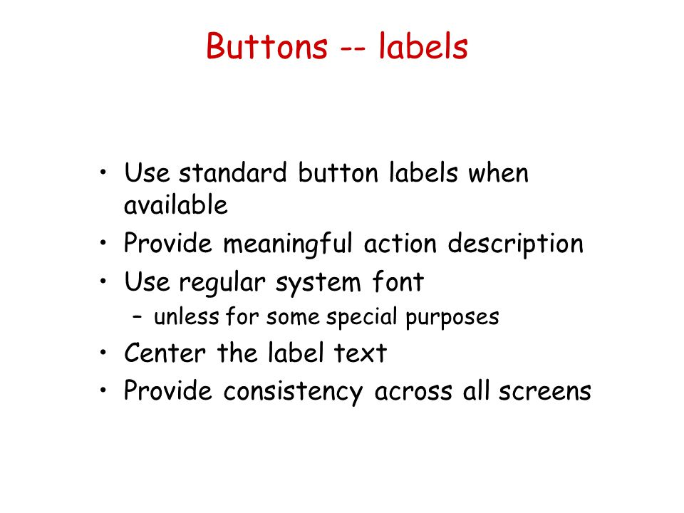 Buttons -- labels Use standard button labels when available