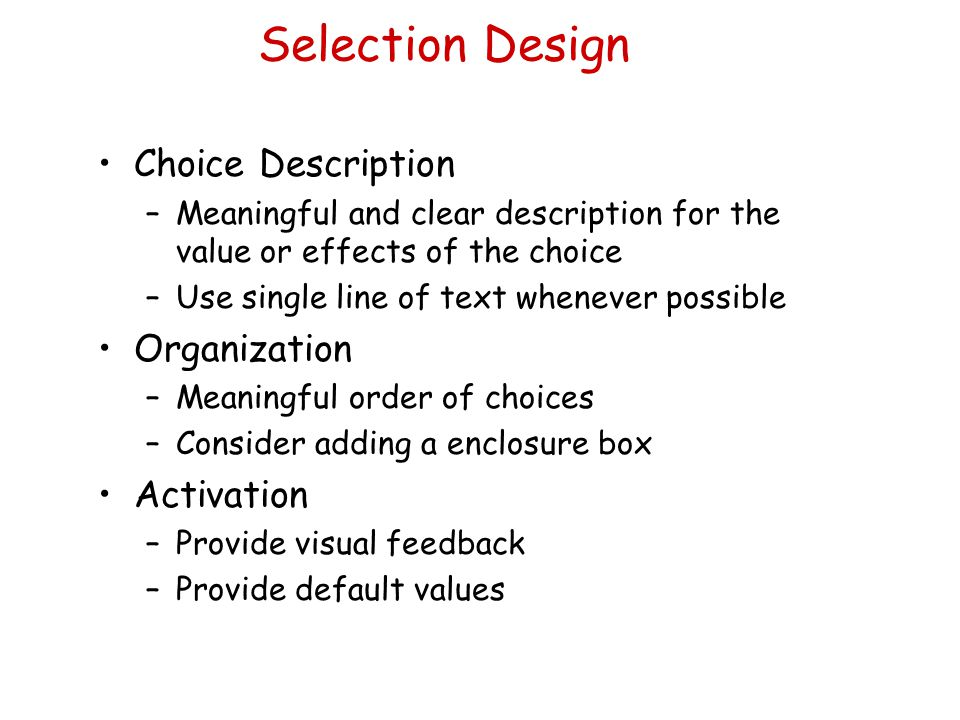 Selection Design Choice Description Organization Activation
