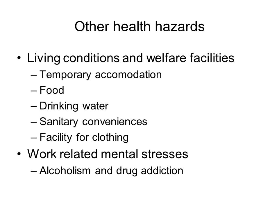 Other health hazards Living conditions and welfare facilities