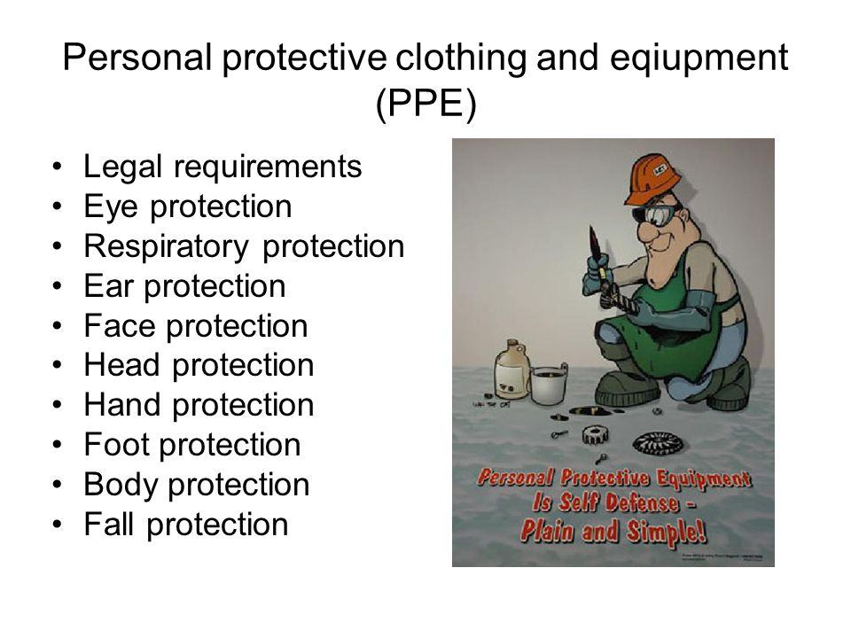 Personal protective clothing and eqiupment (PPE)