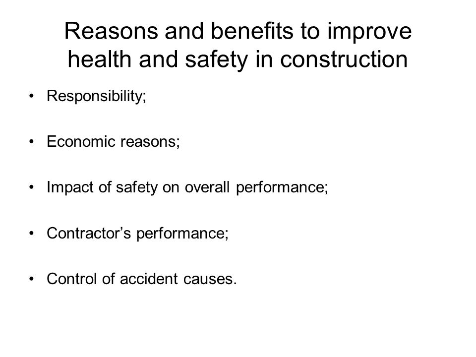 Reasons and benefits to improve health and safety in construction
