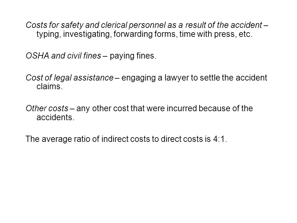 Costs for safety and clerical personnel as a result of the accident – typing, investigating, forwarding forms, time with press, etc.