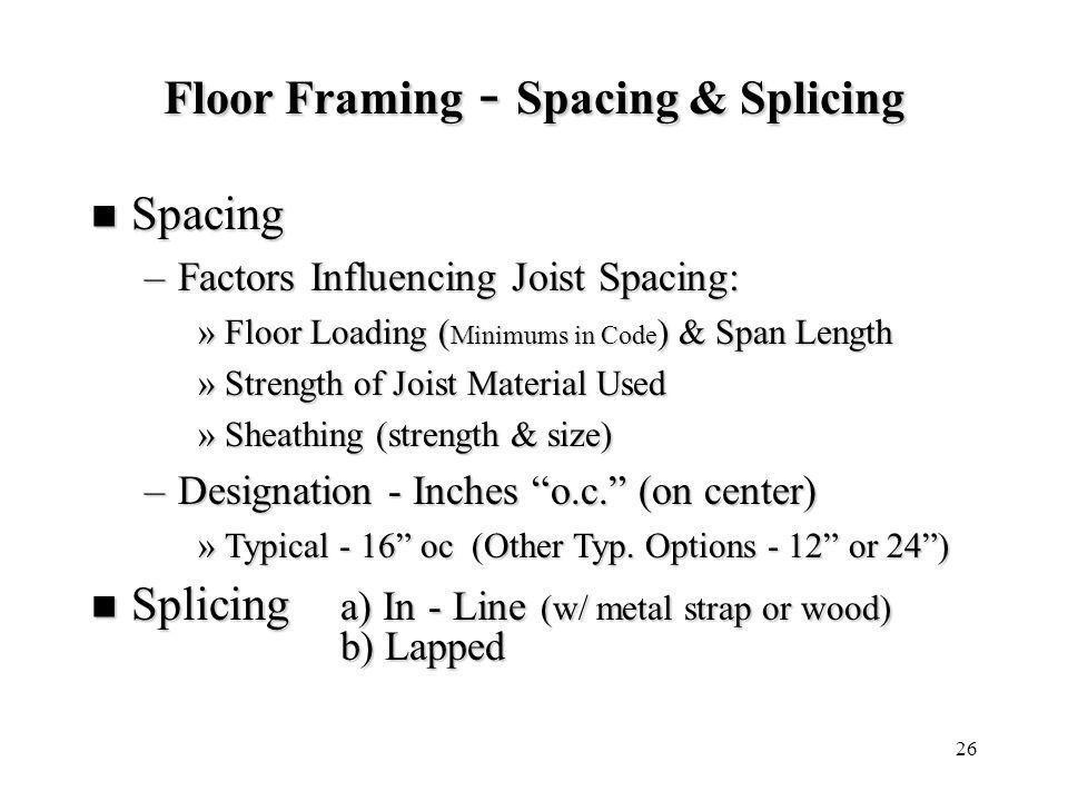 Floor Framing - Spacing & Splicing