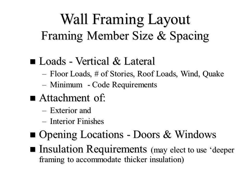 Wall Framing Layout Framing Member Size & Spacing