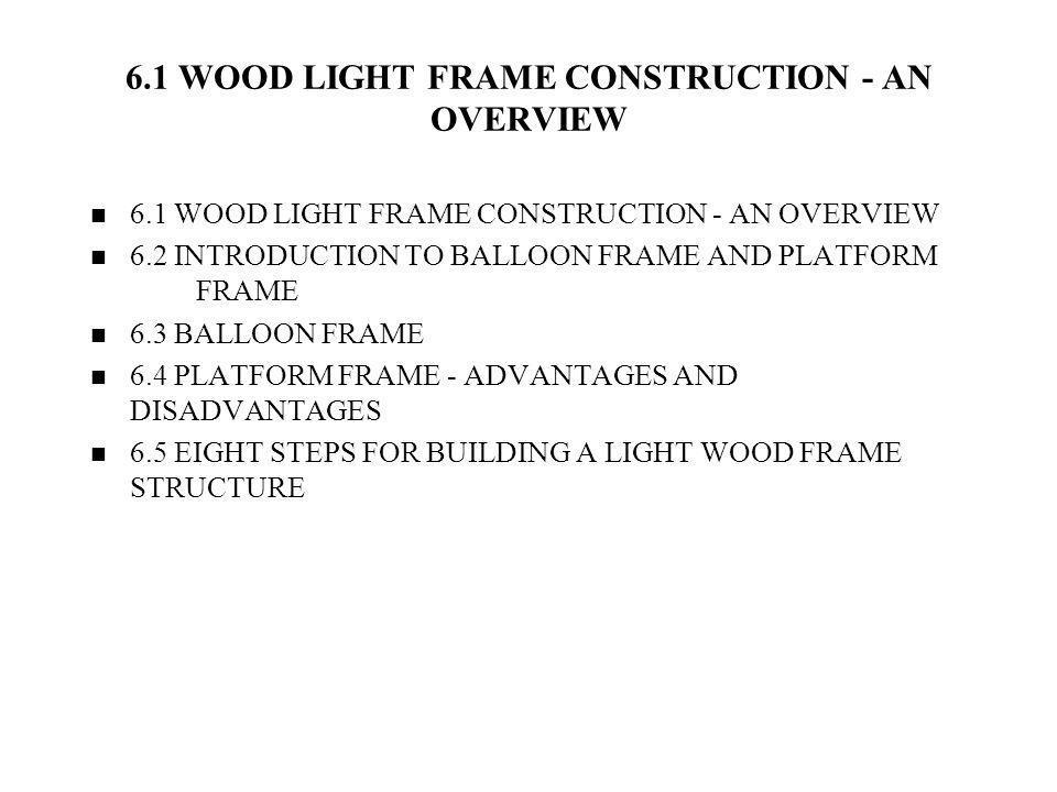 6.1 WOOD LIGHT FRAME CONSTRUCTION - AN OVERVIEW