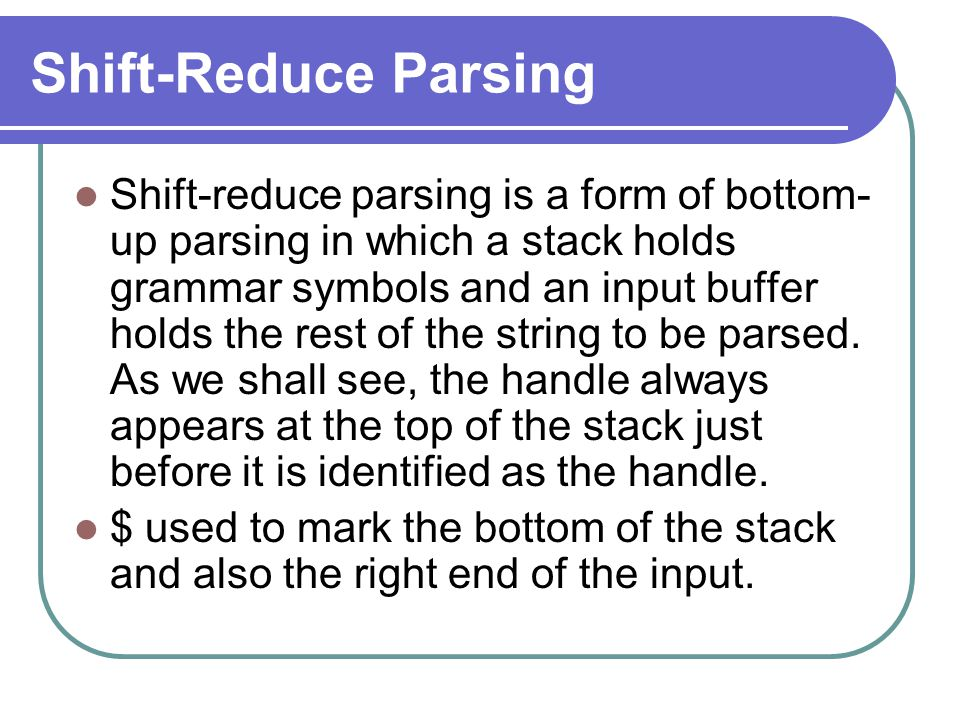 Shift-Reduce Parsing