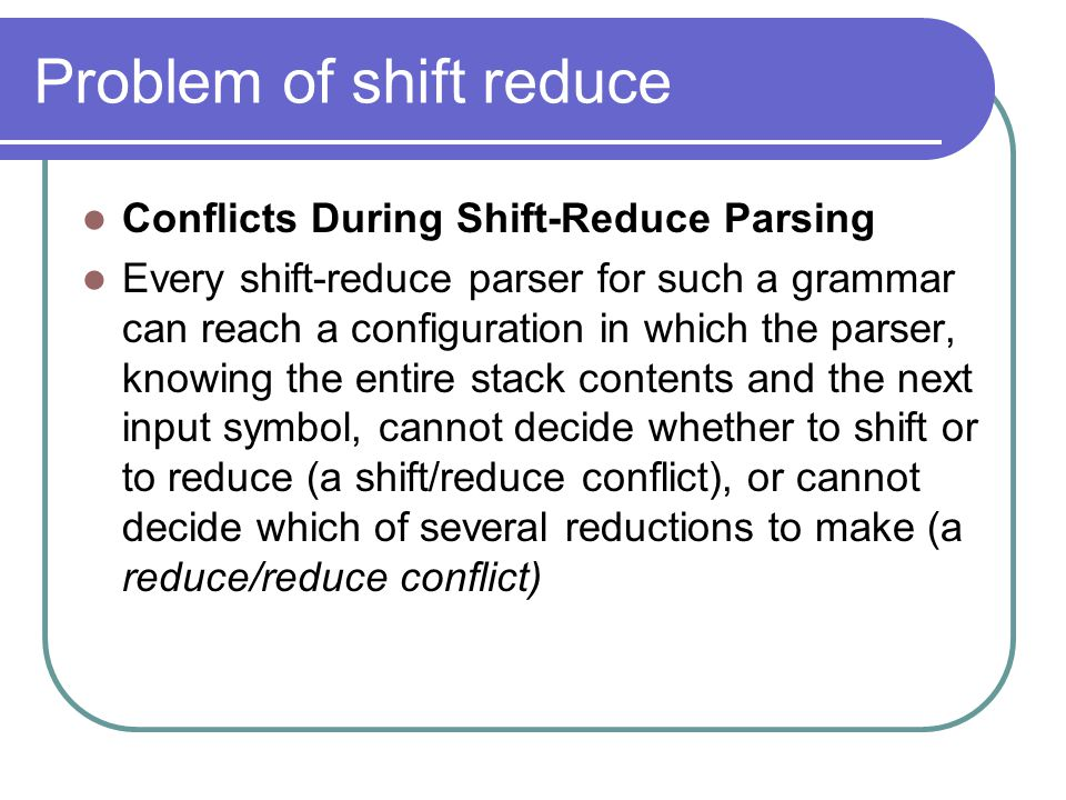 Problem of shift reduce