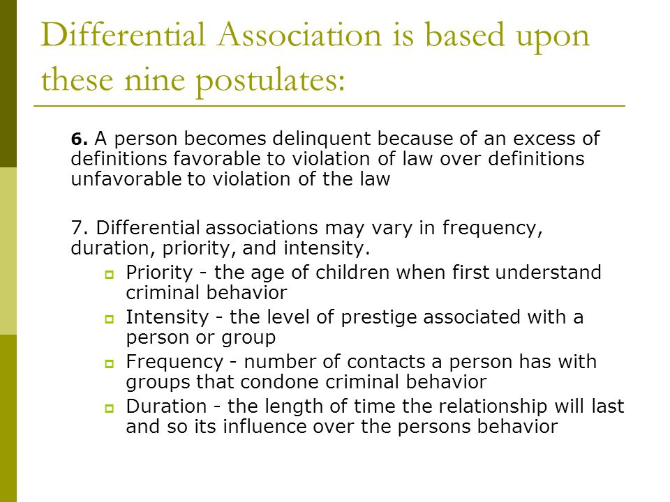 Differential Association is based upon these nine postulates: