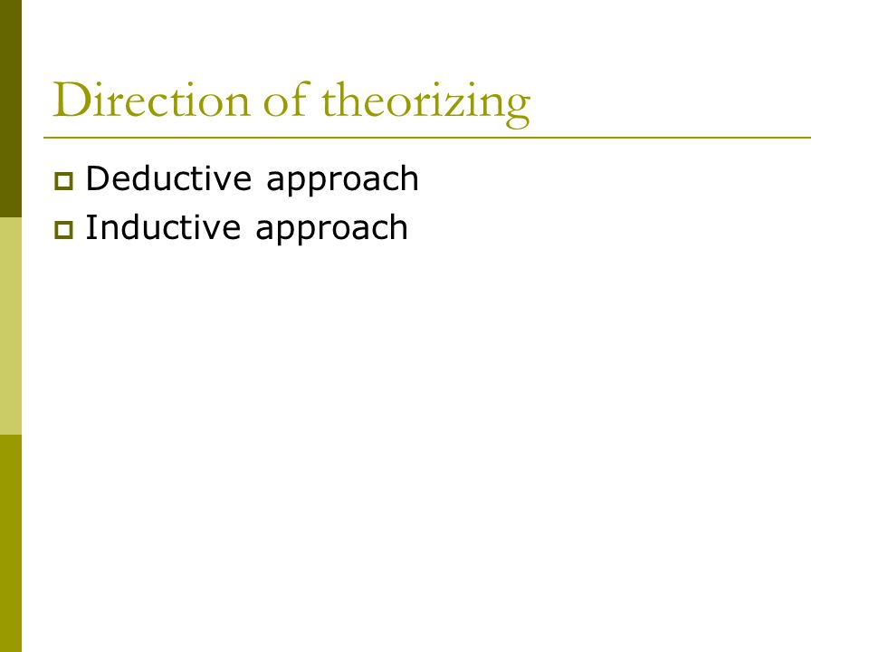 Direction of theorizing