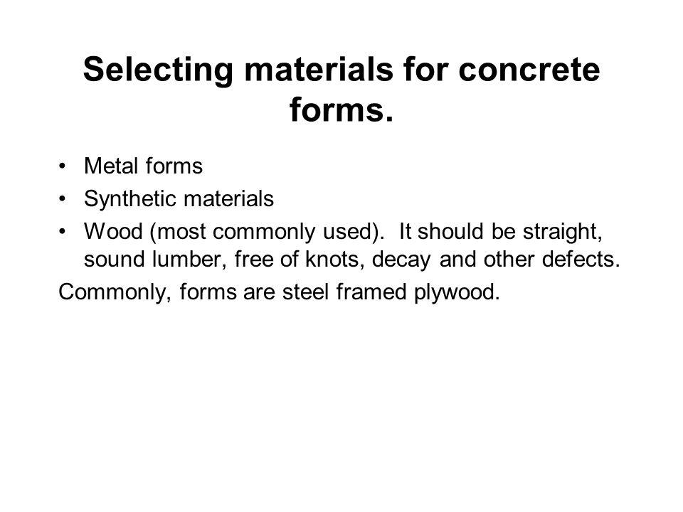 Selecting materials for concrete forms.