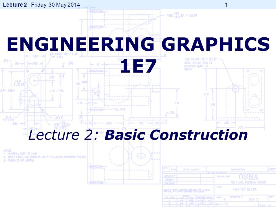 ENGINEERING GRAPHICS 1E7