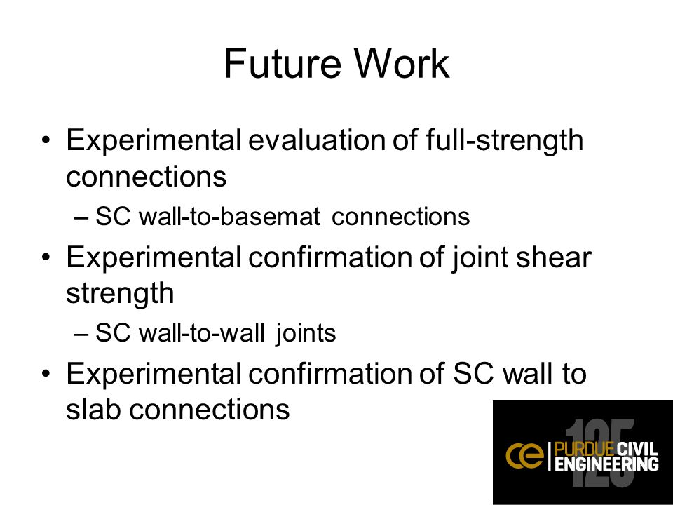 Future Work Experimental evaluation of full-strength connections