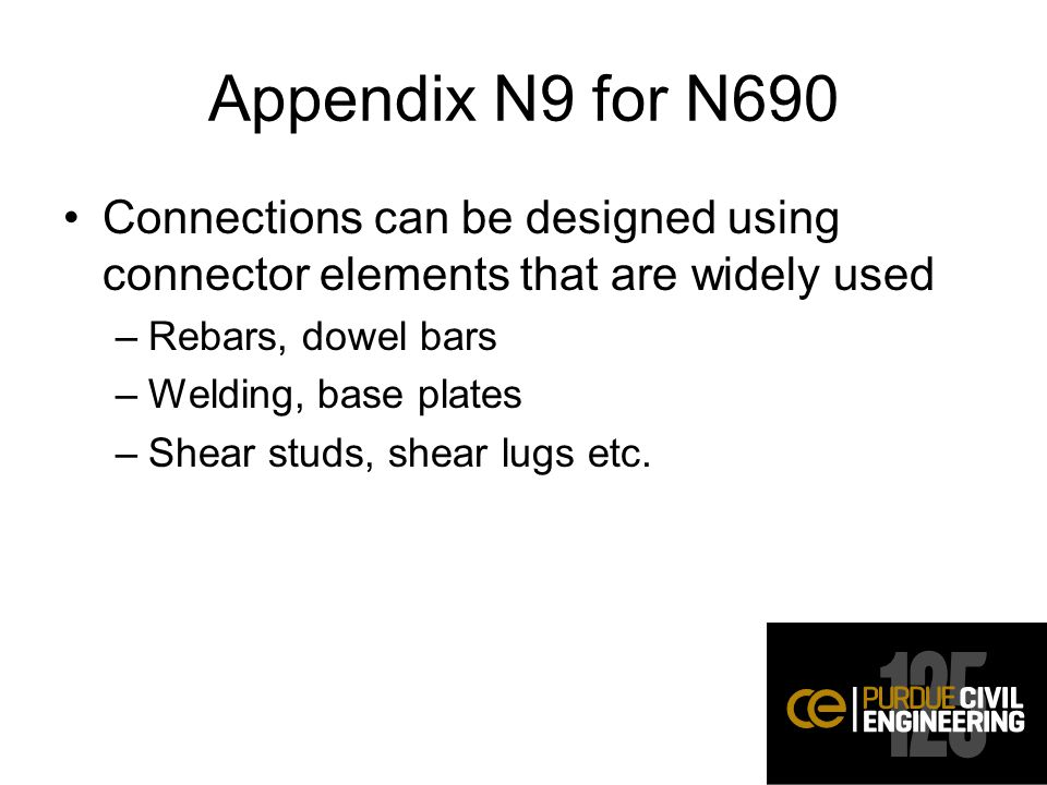 Appendix N9 for N690 Connections can be designed using connector elements that are widely used. Rebars, dowel bars.