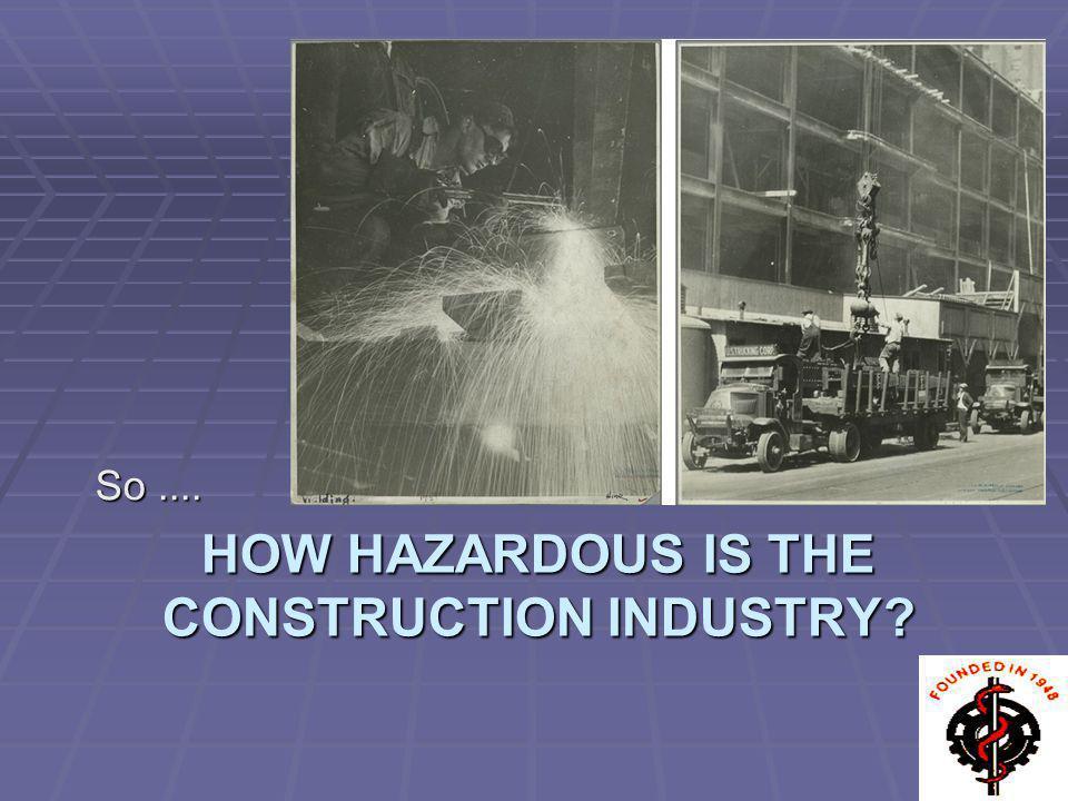 How hazardous is the construction industry