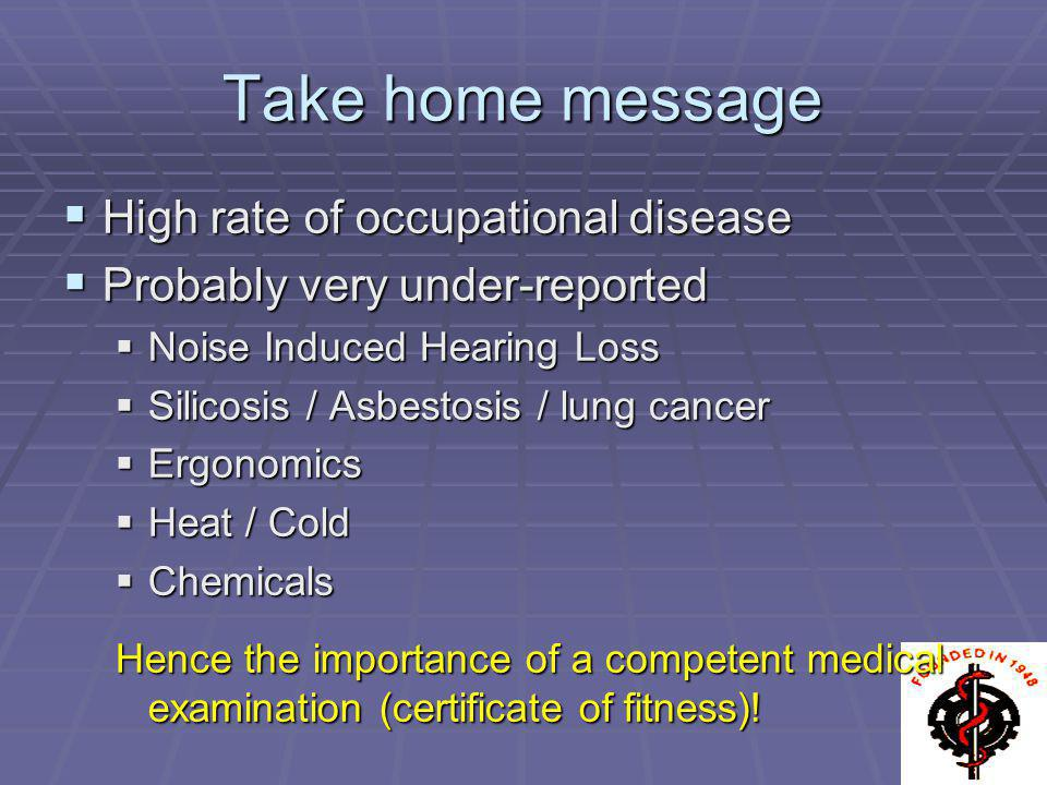 Take home message High rate of occupational disease