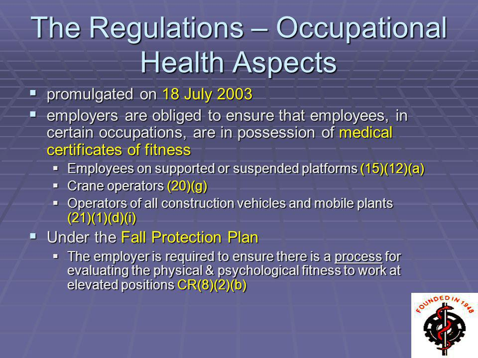 The Regulations – Occupational Health Aspects