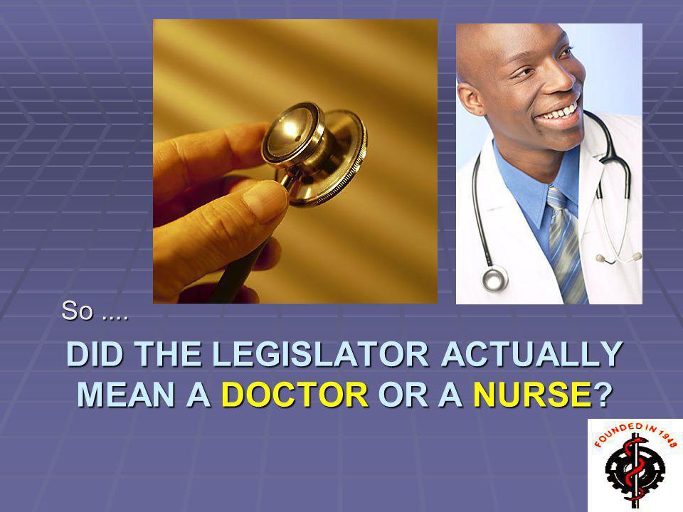 Did the legislator actually mean a doctor or a nurse