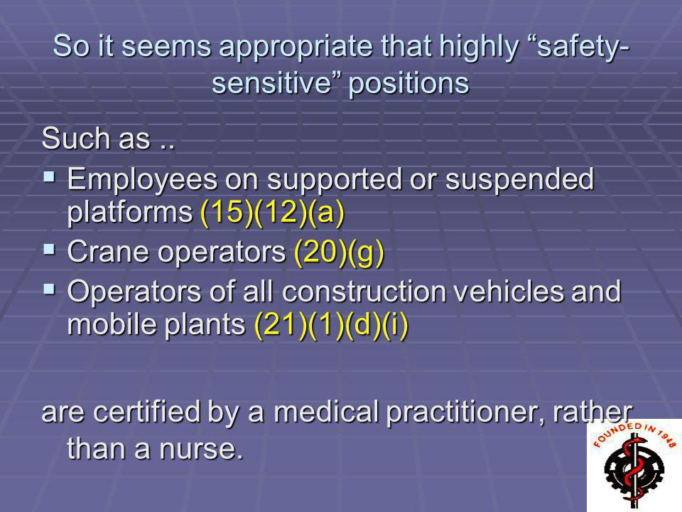 So it seems appropriate that highly safety-sensitive positions
