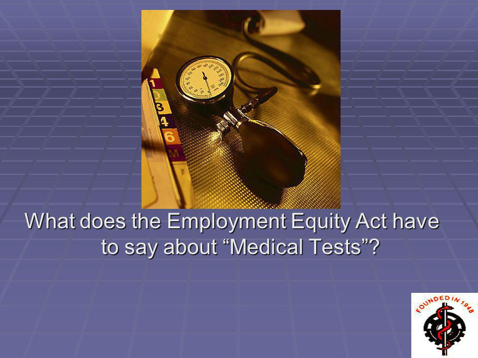 What does the Employment Equity Act have to say about Medical Tests